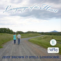 Jeff Brown & Still Lonesome - Language of the Heart