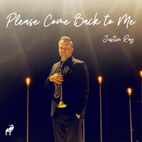 Justin Ray - Please Come Back to Me