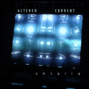 Altered Current - Ybsgirg