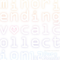 Astilbe x Arendsii - Minori Ending Vocal Collection 1&2: Pure Songs