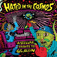 Various Artists - Hated in the Cosmos - A Stellar Tribute to GG Allin (Explicit)