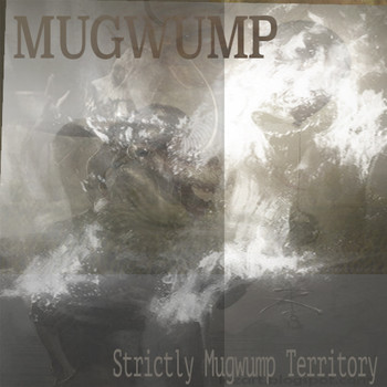 Mugwump - Strictly Mugwump Territory