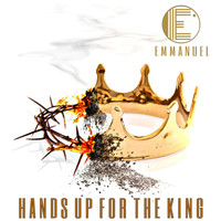 Emmanuel (God With Us) - Hands up for the  King