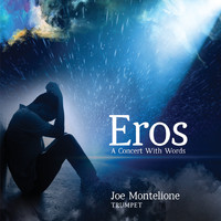 Joe Montelione - Eros: A Concert with Words