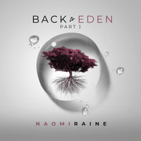 Naomi Raine - Back To Eden Pt. 1