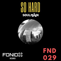 Soulmain - So Hard