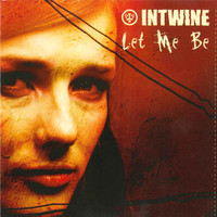 Intwine - Let Me Be (Live)
