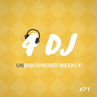 Various Artists / - 4 DJ: UnDiscovered Weekly #71