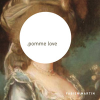 Fabien Martin / - Pomme Love (Version Edit)