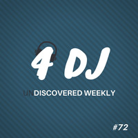 Various Artists / - 4 DJ: UnDiscovered Weekly #72
