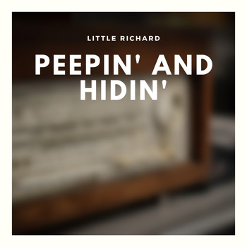 Little Richard - Peepin' and Hidin'