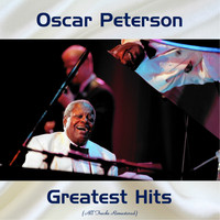 Oscar Peterson - Oscar Peterson Greatest hits (All Tracks Remastered)