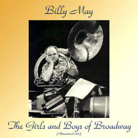 Billy May - The Girls And Boys Of Broadway (Remastered 2017)