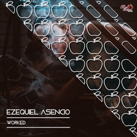 Ezequiel Asencio - Worked