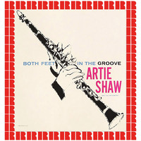 Artie Shaw and his orchestra - Both Feet In The Groove