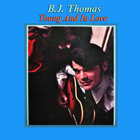 B.J. THOMAS - Young And In Love