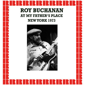Roy Buchanan - At My Father's Place, New York, 1973 (Hd Remastered Edition)
