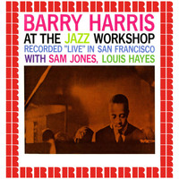 Barry Harris - At The Jazz Workshop (Hd Remastered Edition)
