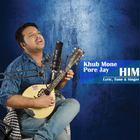 HIM - Khub Mone Pore Jay