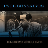 Paul Gonsalves - Paul Gonsalves: Ellingtonia Moods & Blues