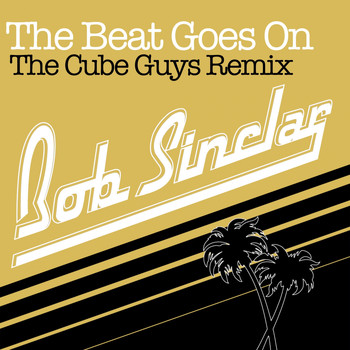 Bob Sinclar - The Beat Goes On (The Cube Guys Extended Mix)