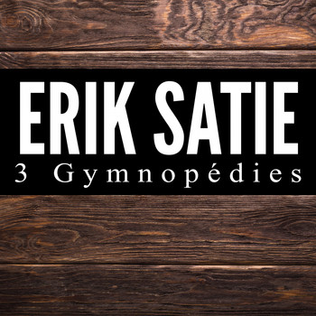 Erik Satie - 3 Gymnopédies