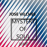 Jose Vilches - Mystery of the Soul