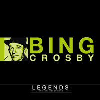 Bing Crosby - Legends - Bing Crosby