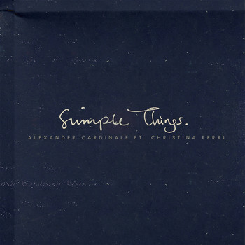 Alexander Cardinale - Simple Things (feat. Christina Perri)
