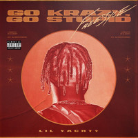 Lil Yachty - Go Krazy, Go Stupid Freestyle (Explicit)