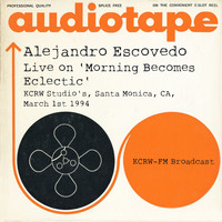 Alejandro Escovedo - Live on 'Morning Becomes Eclectic' KCRW Studios, Santa Monica, CA, March 1st 1994,  KCRW-FM Broadcast (Remastered)