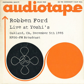 Robben Ford - Live at Yoshi's, Oakland, CA, December 5th 1995, KFOG-FM Broadcast (Remastered)