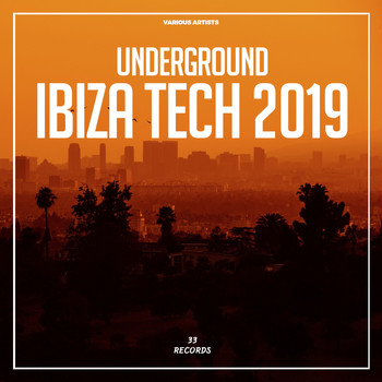 Various Artists - Underground Ibiza Tech 2019