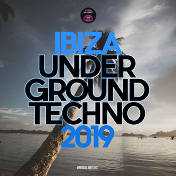 Various Artists - Ibiza Underground Techno 2019