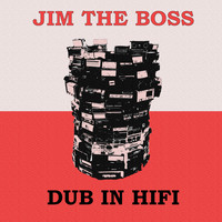 Jim the Boss - Dub in HiFi