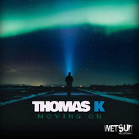 Thomas K - Moving On