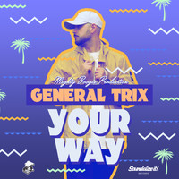 General Trix - Your Way (feat. Mighty Boogie)