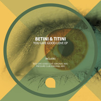 Betini&Titini - You Give Good Love