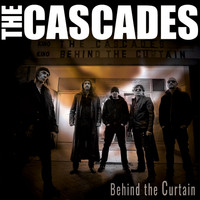 The Cascades - Behind the Curtain
