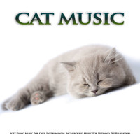 Cat Music, Music For Cats, Music for Pets - Cat Music: Soft Piano Music For Cats, Instrumental Background Music For Pets and Pet Relaxation