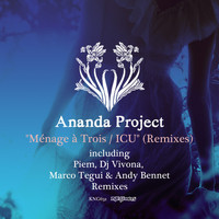 Ananda Project - Menage a Trois / ICU
