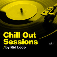 Kid Loco / - Chill Out Sessions, Vol. 1 (by Kid Loco)