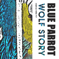 Wolf Story - Blue Parrot