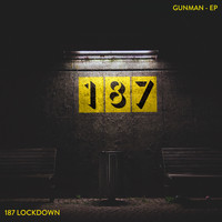 187 Lockdown - Gunman (Mixes)