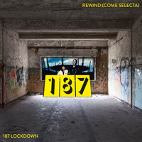 187 Lockdown - 187 Rewind (Come Selecta)