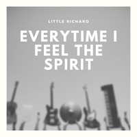Little Richard - Everytime I Feel the Spirit