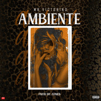 Mr.Victorino - Ambiente (Explicit)