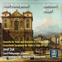 Josef Suk / Czech Philharmonic Orchestra / Franz Konwitschny / Kurt Redel - Violin Masterpieces: Josef Suk Plays Beethoven & Mozart (2019 Remaster)