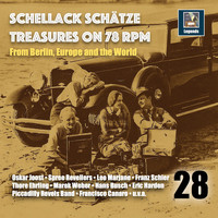 Various Artists - Schellack Schätze: Treasures on 78 RPM from Berlin, Europe and the World, Vol. 28