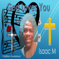 Isaac M - God Loves You